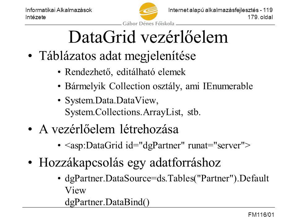 DataGrid vezérlőelem Táblázatos adat megjelenítése