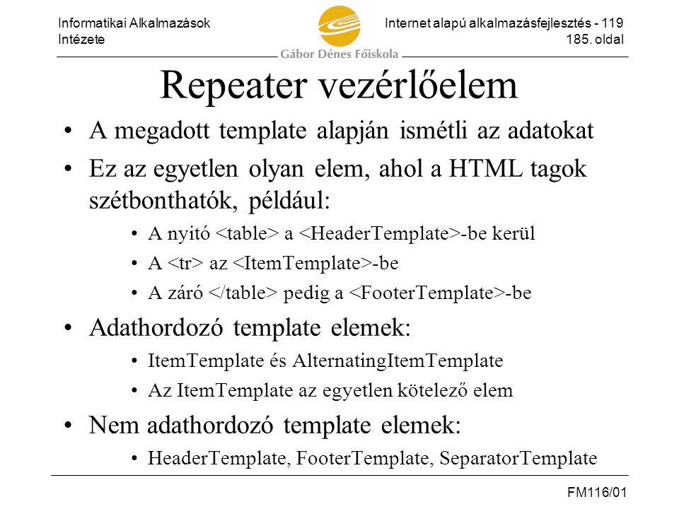 Repeater vezérlőelem A megadott template alapján ismétli az adatokat