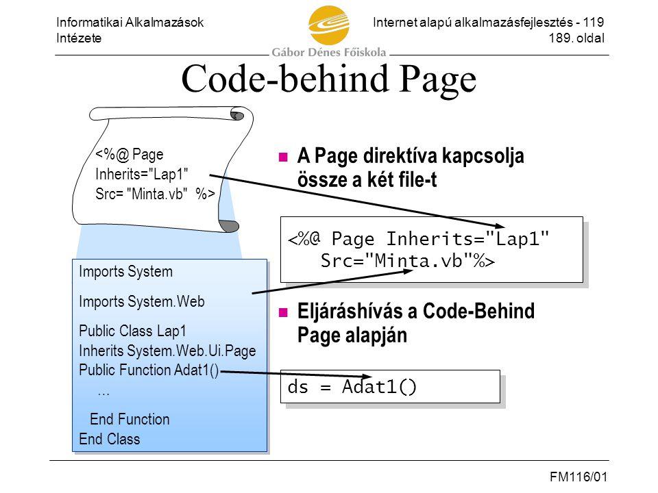Code-behind Page A Page direktíva kapcsolja össze a két file-t