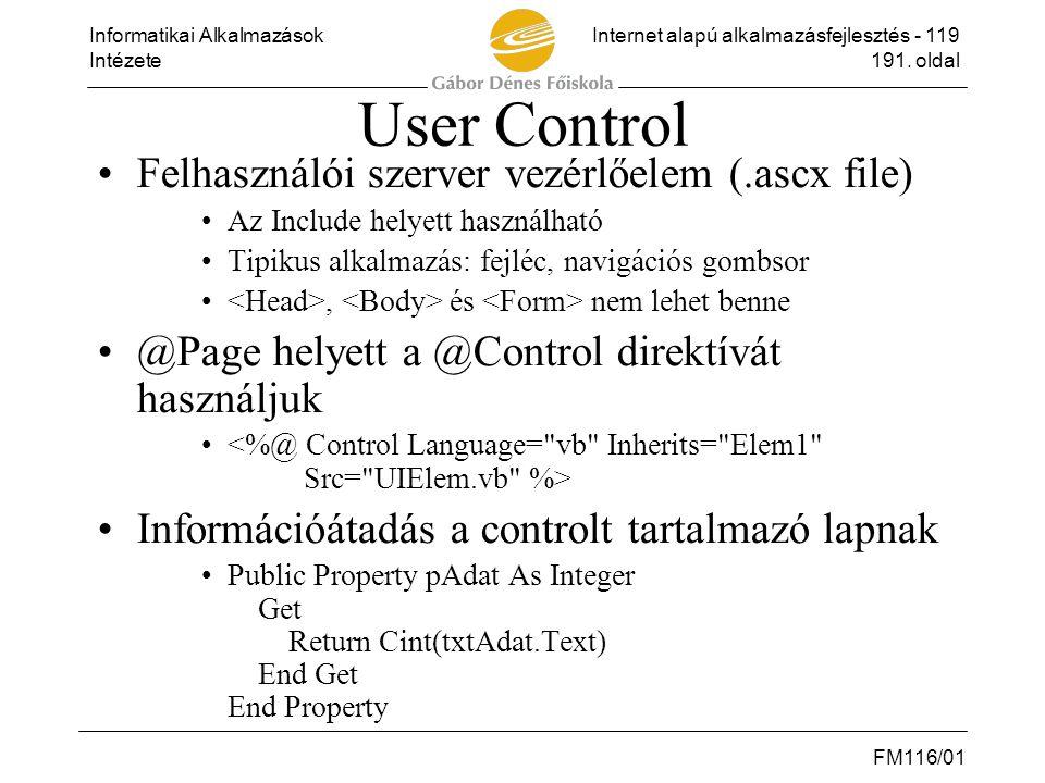 User Control Felhasználói szerver vezérlőelem (.ascx file)