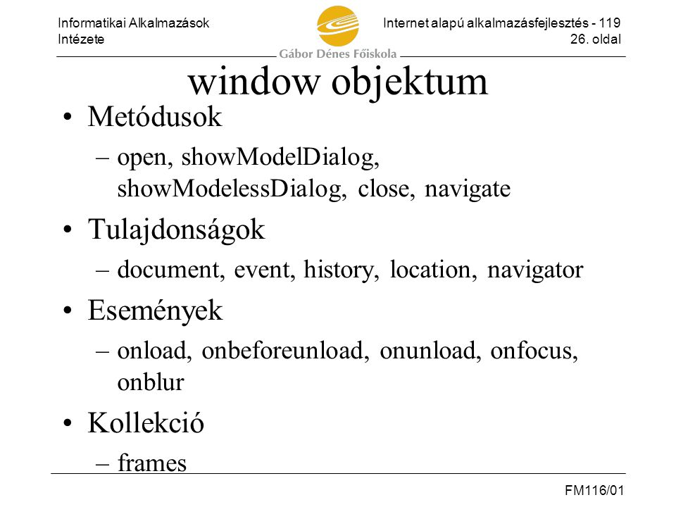 window objektum Metódusok Tulajdonságok Események Kollekció