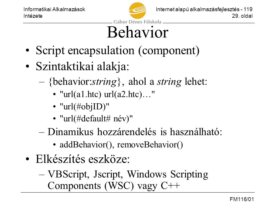 Behavior Script encapsulation (component) Szintaktikai alakja: