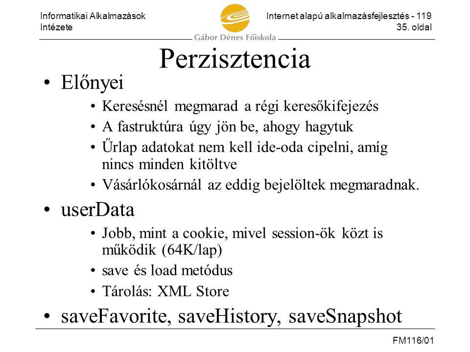Perzisztencia Előnyei userData saveFavorite, saveHistory, saveSnapshot