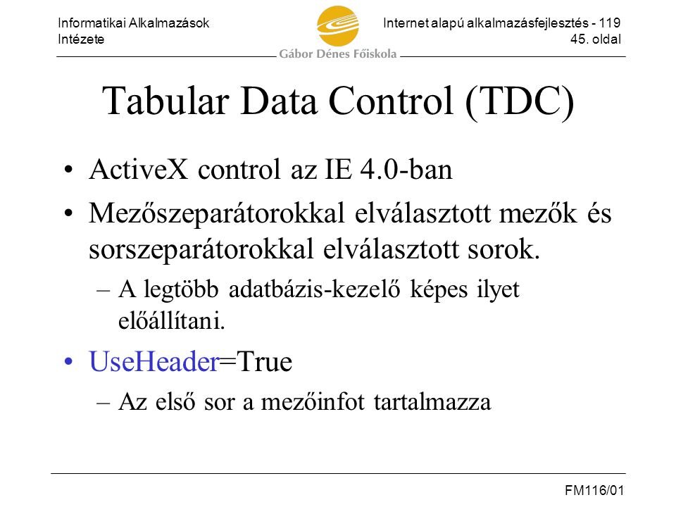 Tabular Data Control (TDC)