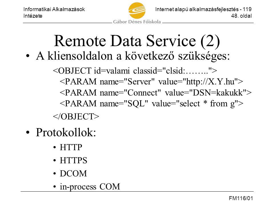 Remote Data Service (2) A kliensoldalon a következő szükséges: