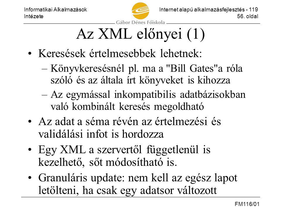 Az XML előnyei (1) Keresések értelmesebbek lehetnek: