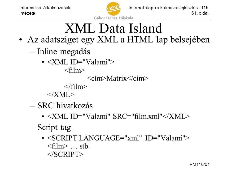 XML Data Island Az adatsziget egy XML a HTML lap belsejében
