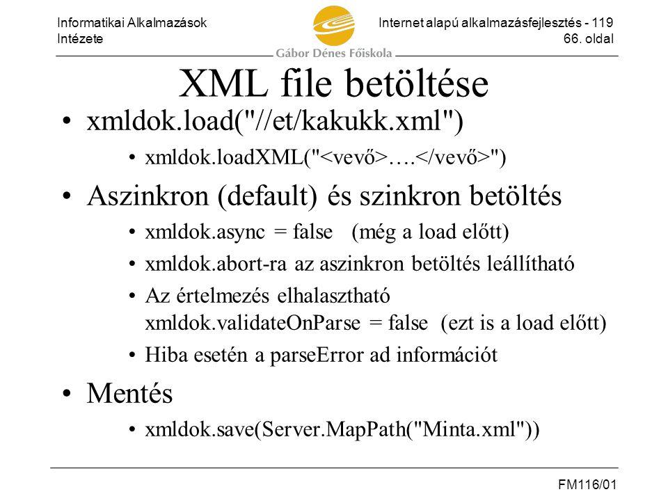 XML file betöltése xmldok.load( //et/kakukk.xml )