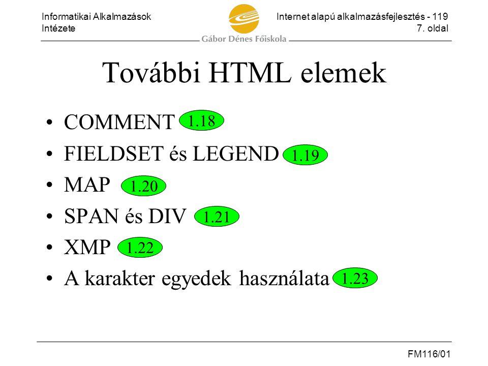További HTML elemek COMMENT FIELDSET és LEGEND MAP SPAN és DIV XMP