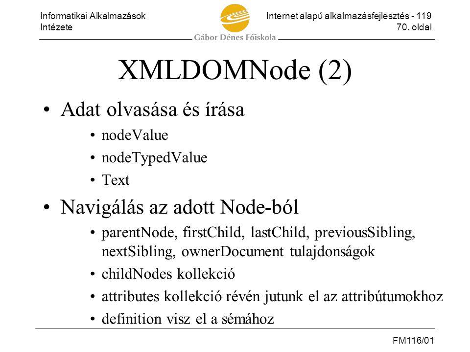 XMLDOMNode (2) Adat olvasása és írása Navigálás az adott Node-ból