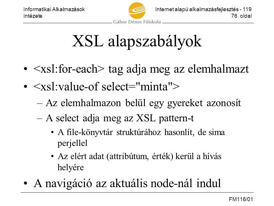 XSL alapszabályok <xsl:for-each> tag adja meg az elemhalmazt