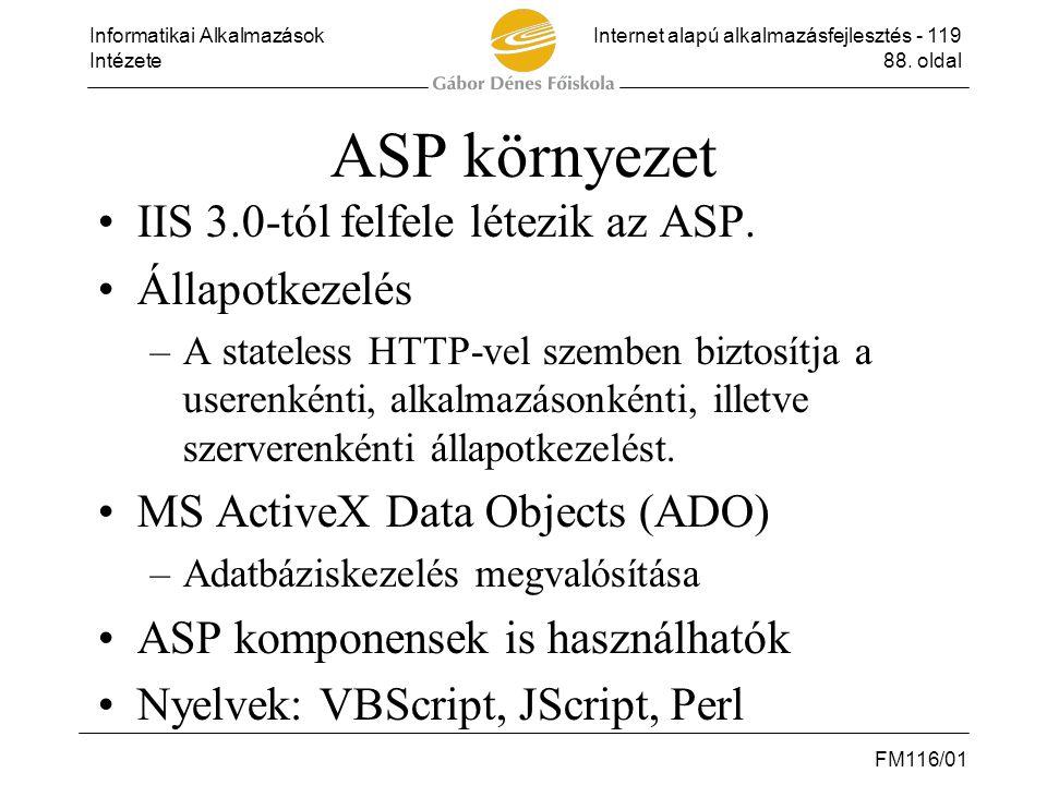 ASP környezet IIS 3.0-tól felfele létezik az ASP. Állapotkezelés