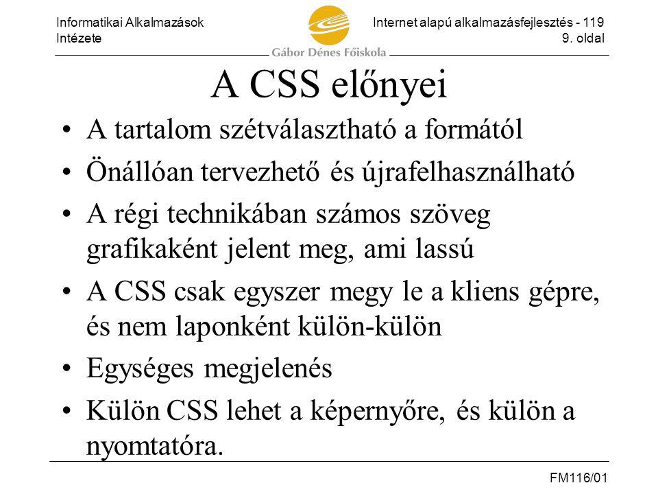 A CSS előnyei A tartalom szétválasztható a formától