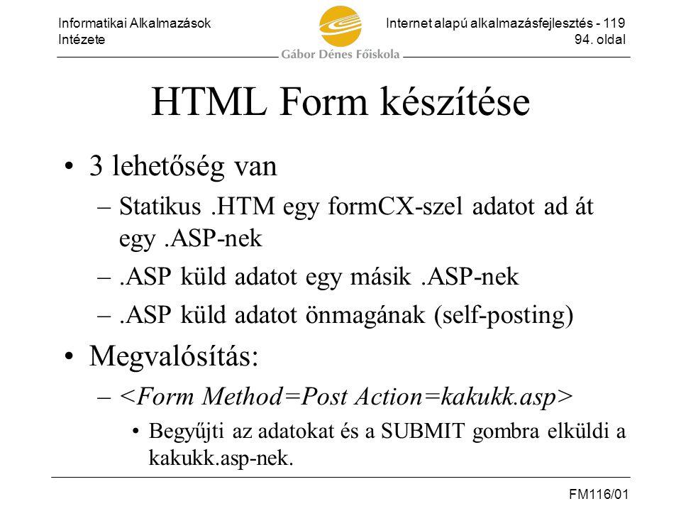 HTML Form készítése 3 lehetőség van Megvalósítás: