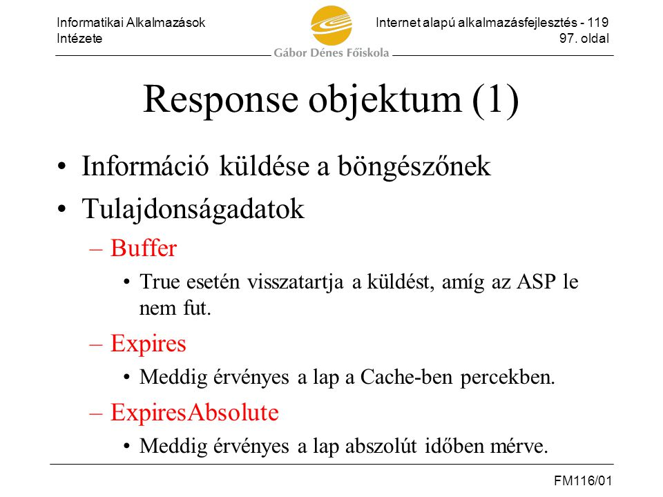 Response objektum (1) Információ küldése a böngészőnek
