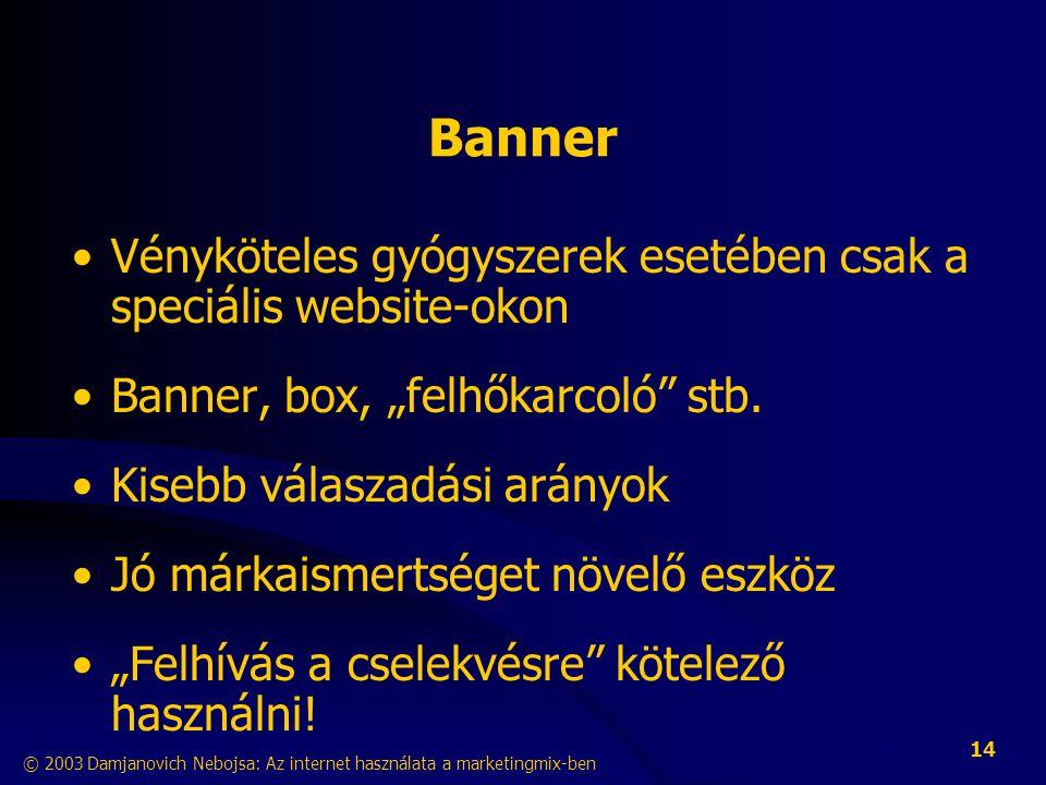 Banner Vényköteles gyógyszerek esetében csak a speciális website-okon