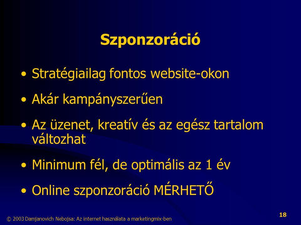 Szponzoráció Stratégiailag fontos website-okon Akár kampányszerűen