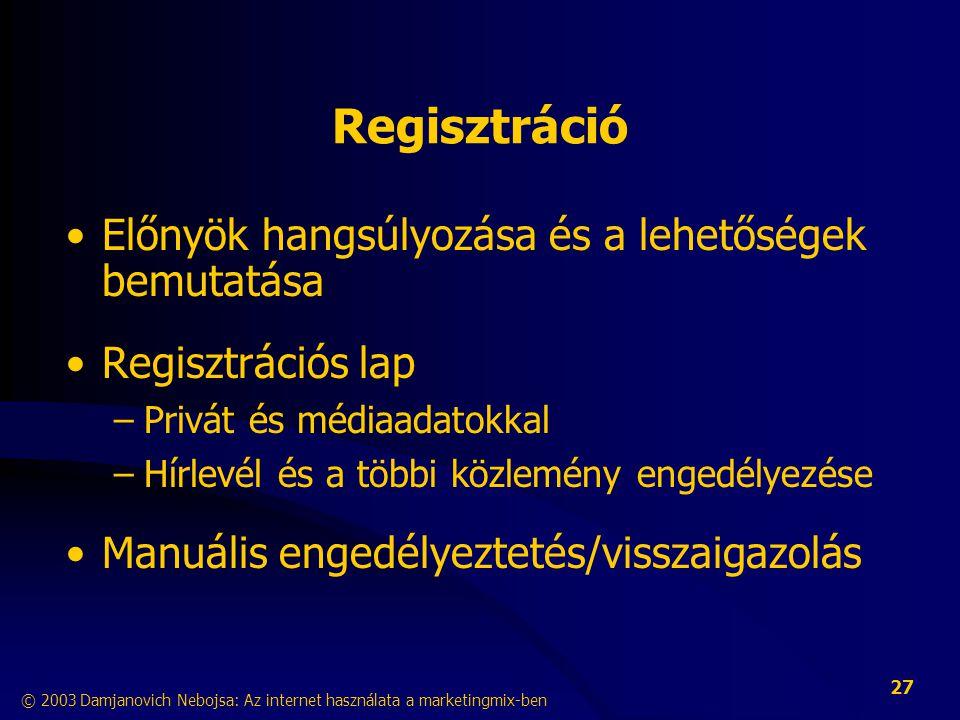 Regisztráció Előnyök hangsúlyozása és a lehetőségek bemutatása