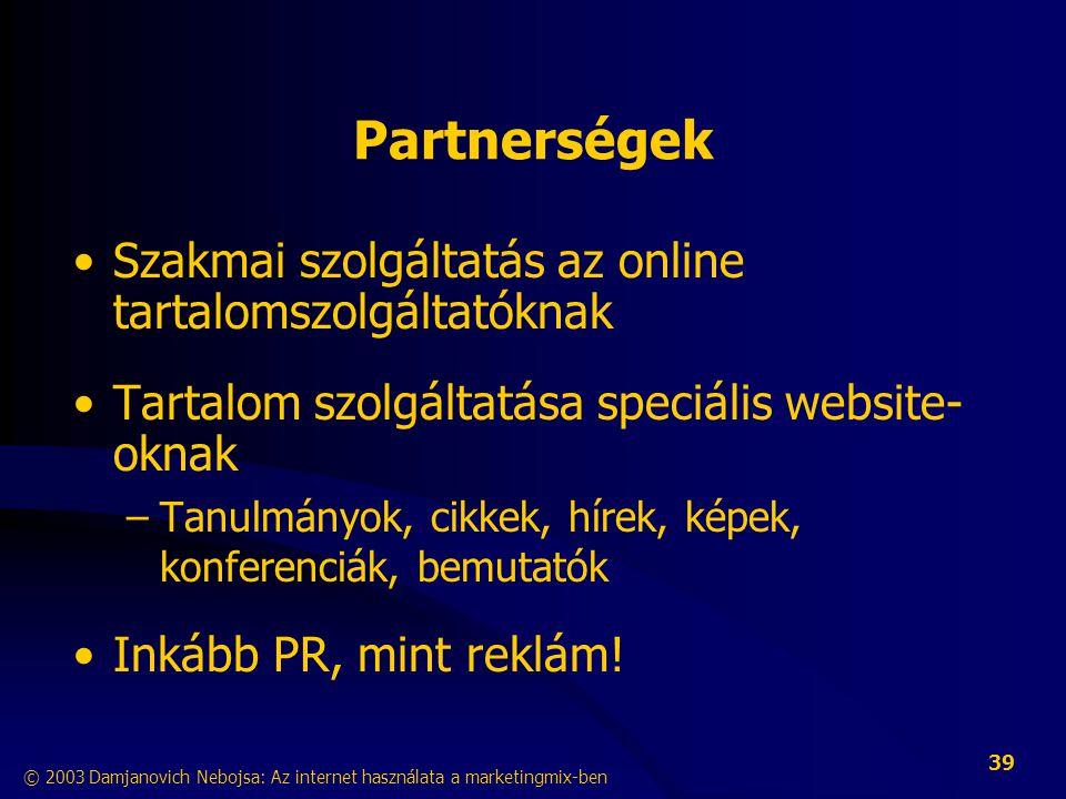 Partnerségek Szakmai szolgáltatás az online tartalomszolgáltatóknak