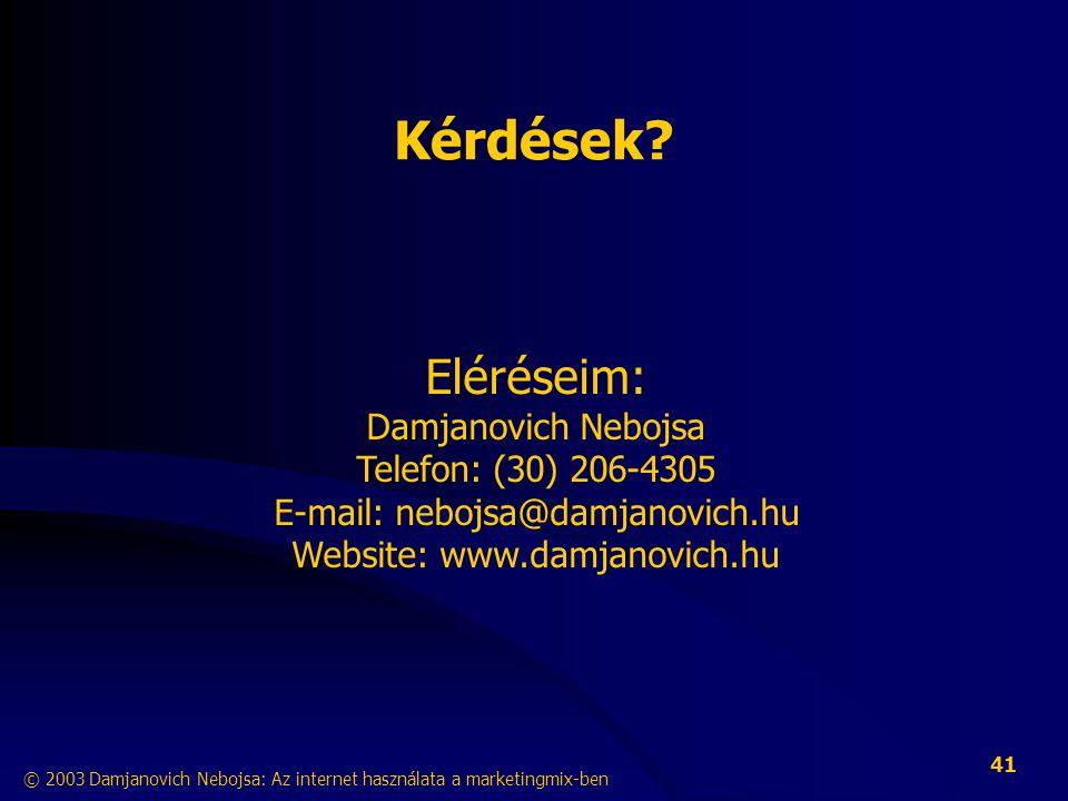 Kérdések Eléréseim: Damjanovich Nebojsa Telefon: (30) 206-4305