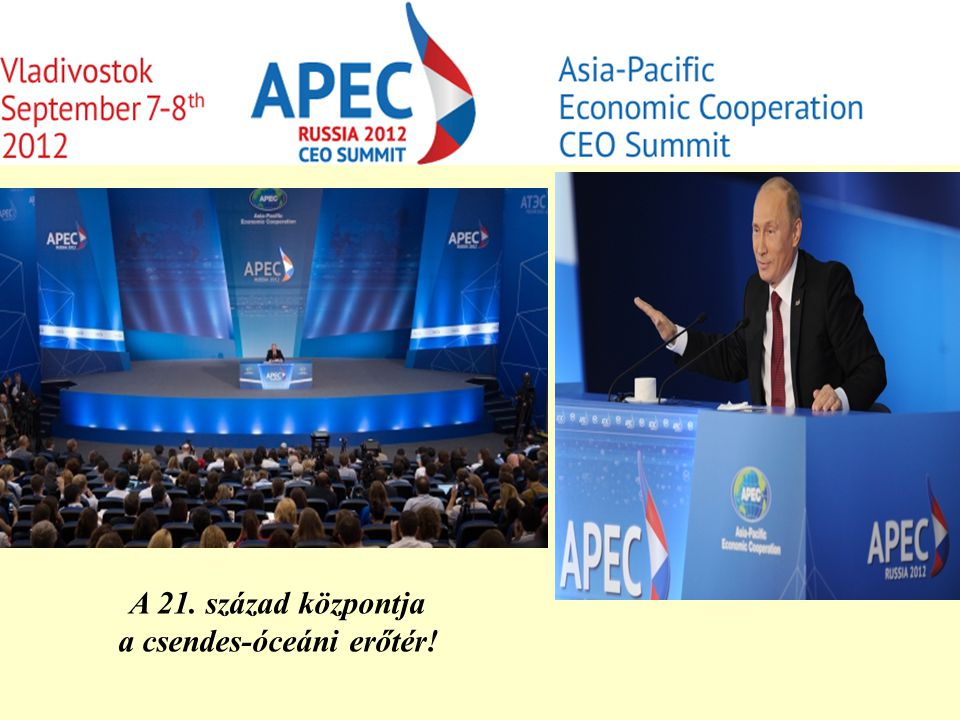 A 21. század központja a csendes-óceáni erőtér!