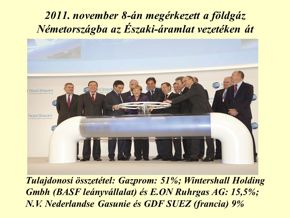 2011. november 8-án megérkezett a földgáz Németországba az Északi-áramlat vezetéken át