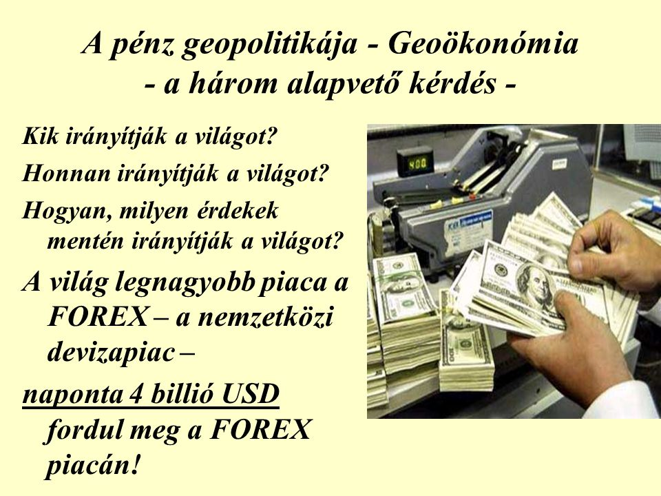 A pénz geopolitikája - Geoökonómia - a három alapvető kérdés -