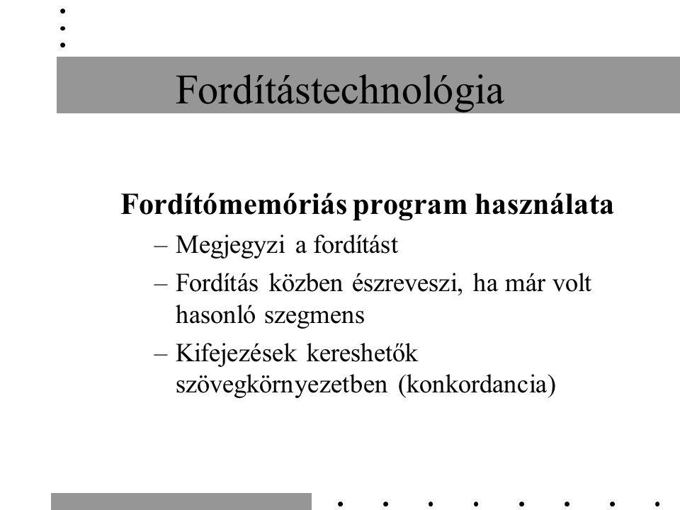 Fordítástechnológia Fordítómemóriás program használata