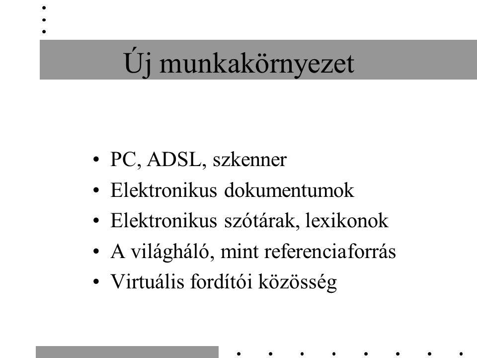 Új munkakörnyezet PC, ADSL, szkenner Elektronikus dokumentumok