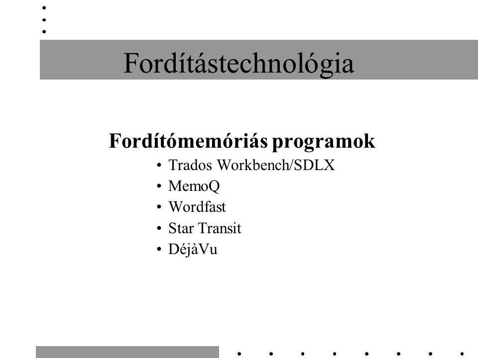Fordítástechnológia Fordítómemóriás programok Trados Workbench/SDLX