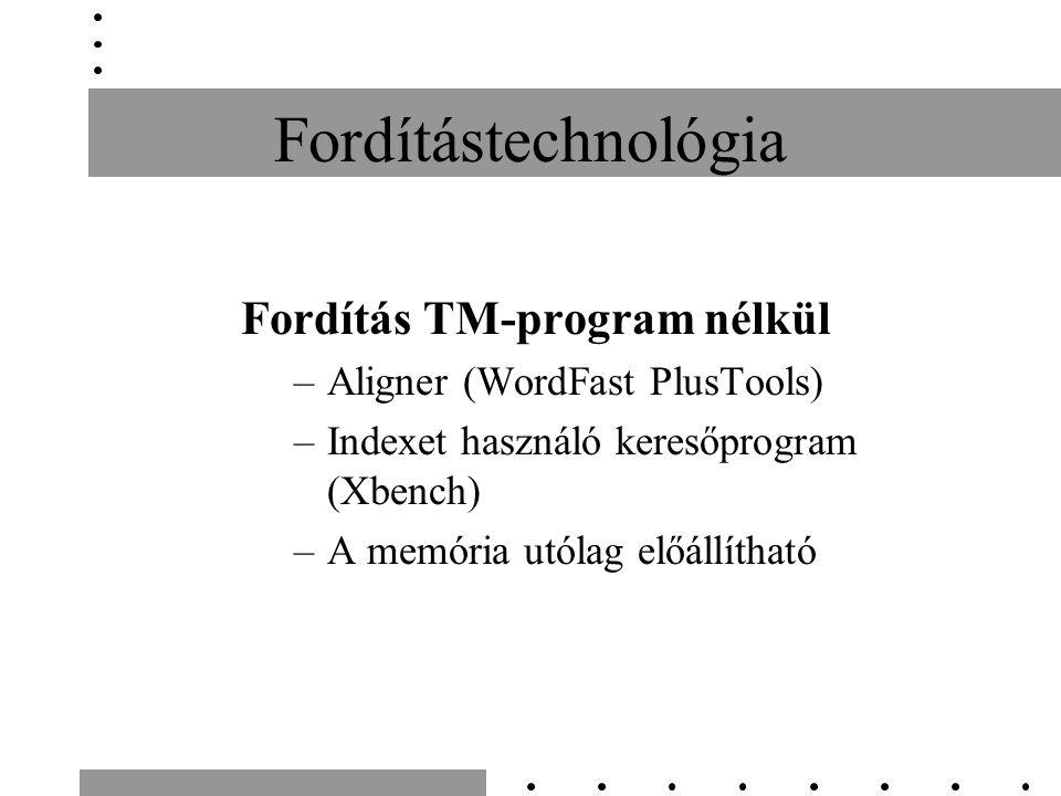 Fordítástechnológia Fordítás TM-program nélkül