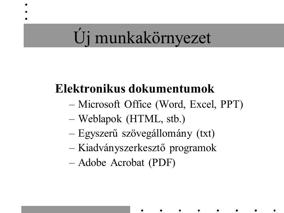 Új munkakörnyezet Elektronikus dokumentumok