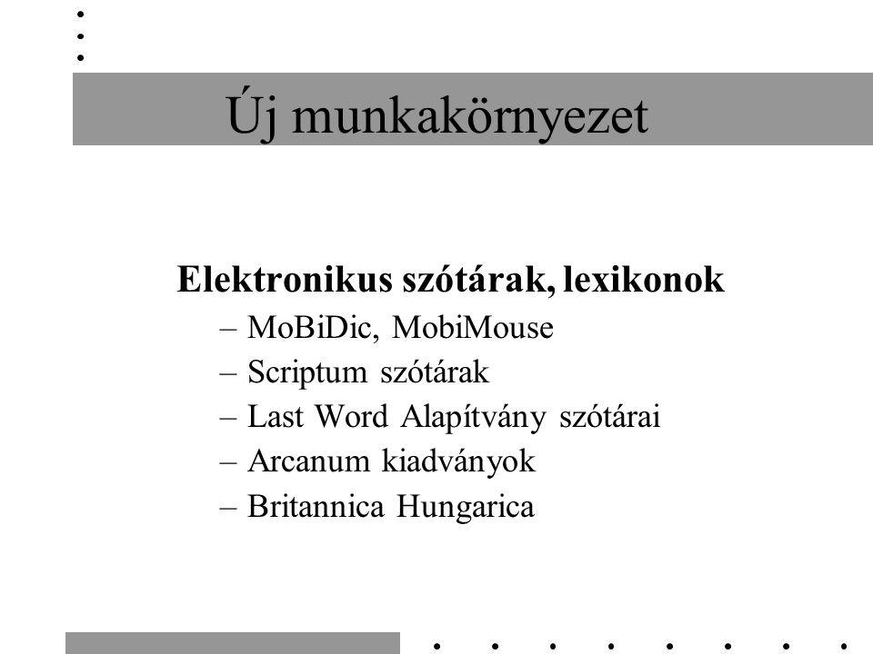 Új munkakörnyezet Elektronikus szótárak, lexikonok MoBiDic, MobiMouse