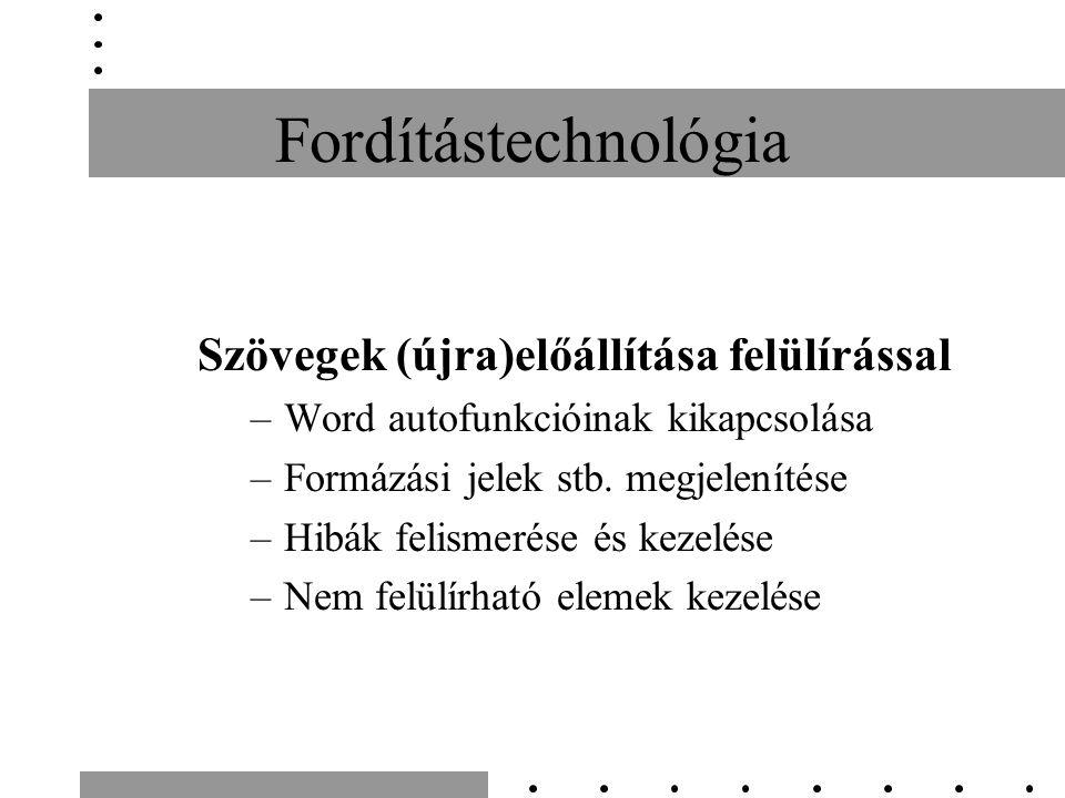 Fordítástechnológia Szövegek (újra)előállítása felülírással