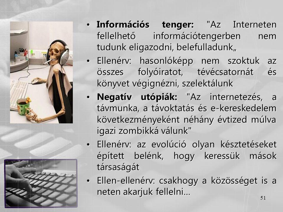 """Információs tenger: Az Interneten fellelhető információtengerben nem tudunk eligazodni, belefulladunk"""""""