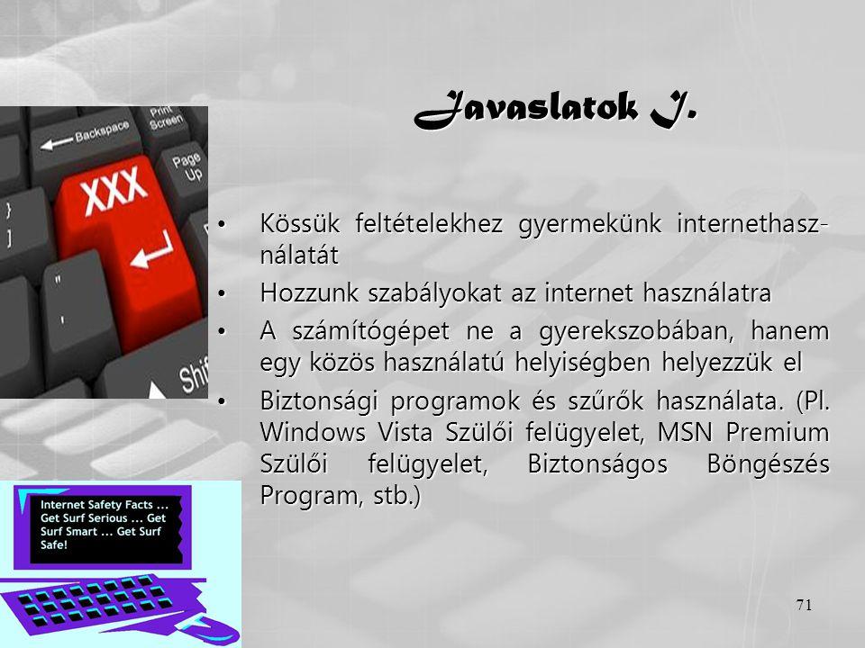 Javaslatok I. Kössük feltételekhez gyermekünk internethasz- nálatát