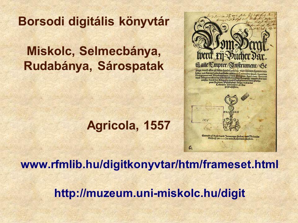Borsodi digitális könyvtár Miskolc, Selmecbánya, Rudabánya, Sárospatak