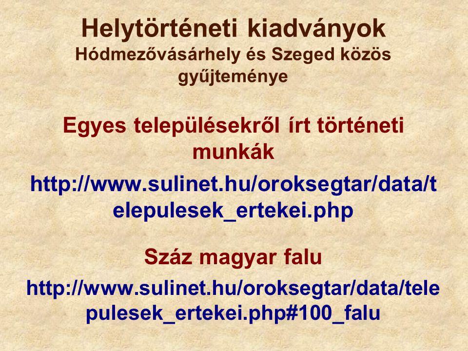 Helytörténeti kiadványok Hódmezővásárhely és Szeged közös gyűjteménye