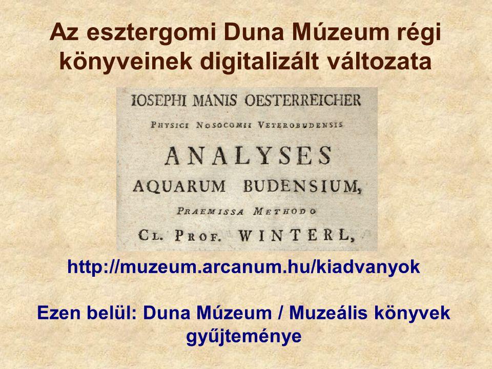 Az esztergomi Duna Múzeum régi könyveinek digitalizált változata