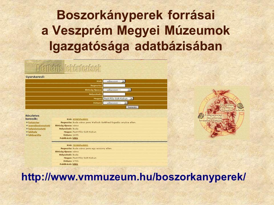 Boszorkányperek forrásai a Veszprém Megyei Múzeumok Igazgatósága adatbázisában