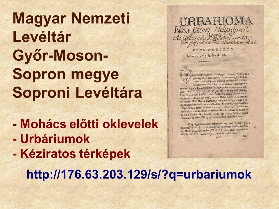 Magyar Nemzeti Levéltár Győr-Moson-Sopron megye Soproni Levéltára - Mohács előtti oklevelek - Urbáriumok - Kéziratos térképek