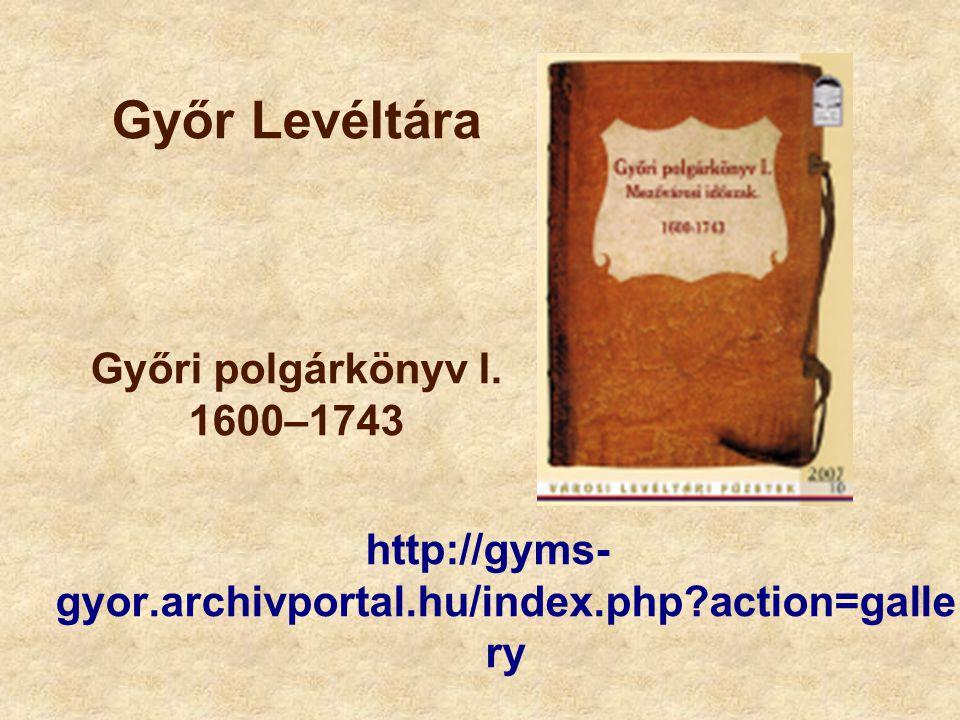 Győr Levéltára Győri polgárkönyv I. 1600–1743