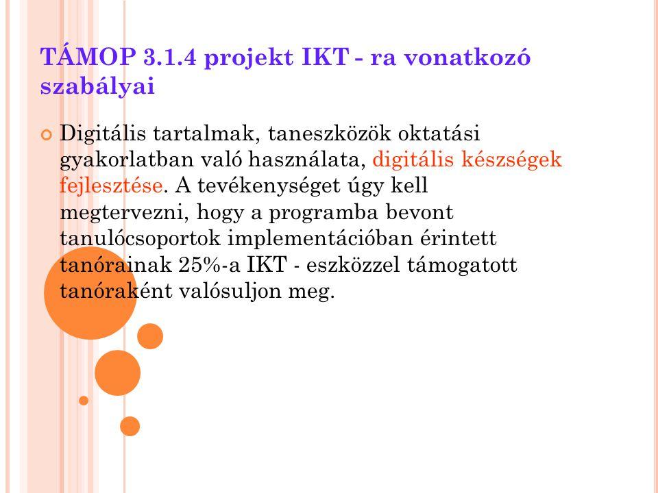 TÁMOP 3.1.4 projekt IKT - ra vonatkozó szabályai
