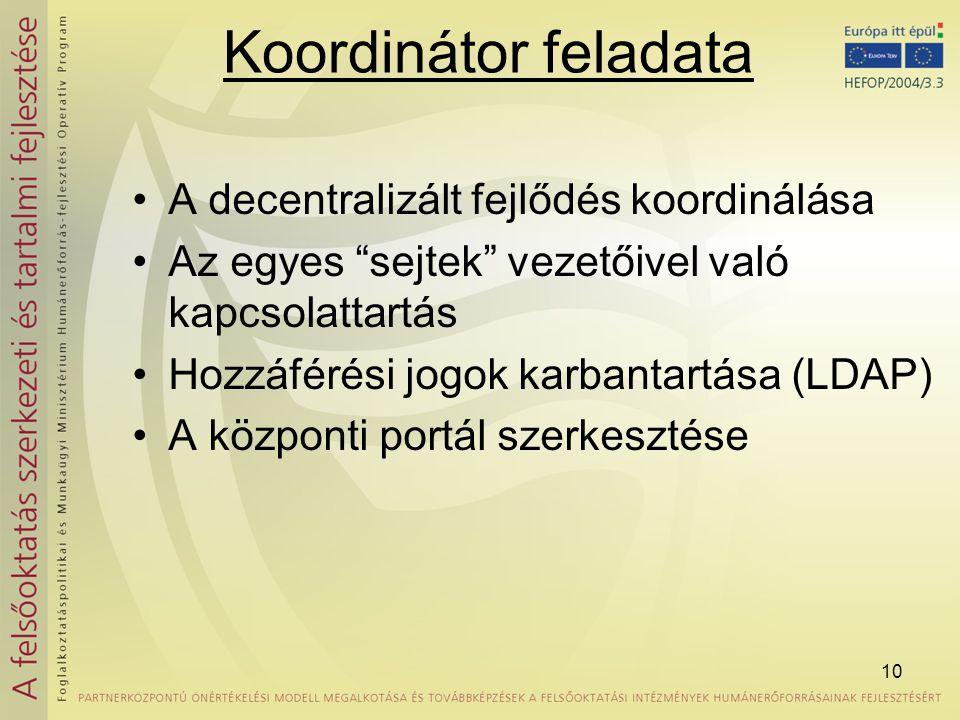 Koordinátor feladata A decentralizált fejlődés koordinálása