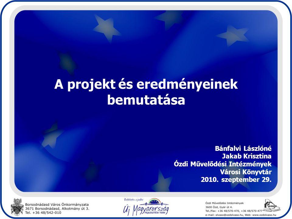 A projekt és eredményeinek bemutatása