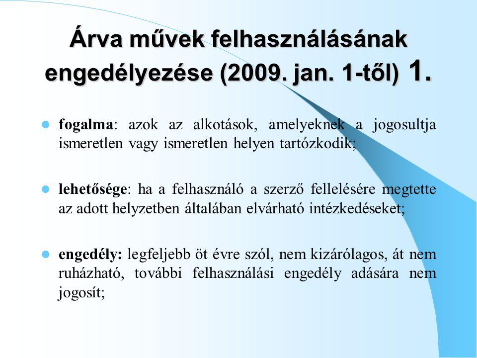 Árva művek felhasználásának engedélyezése (2009. jan. 1-től) 1.