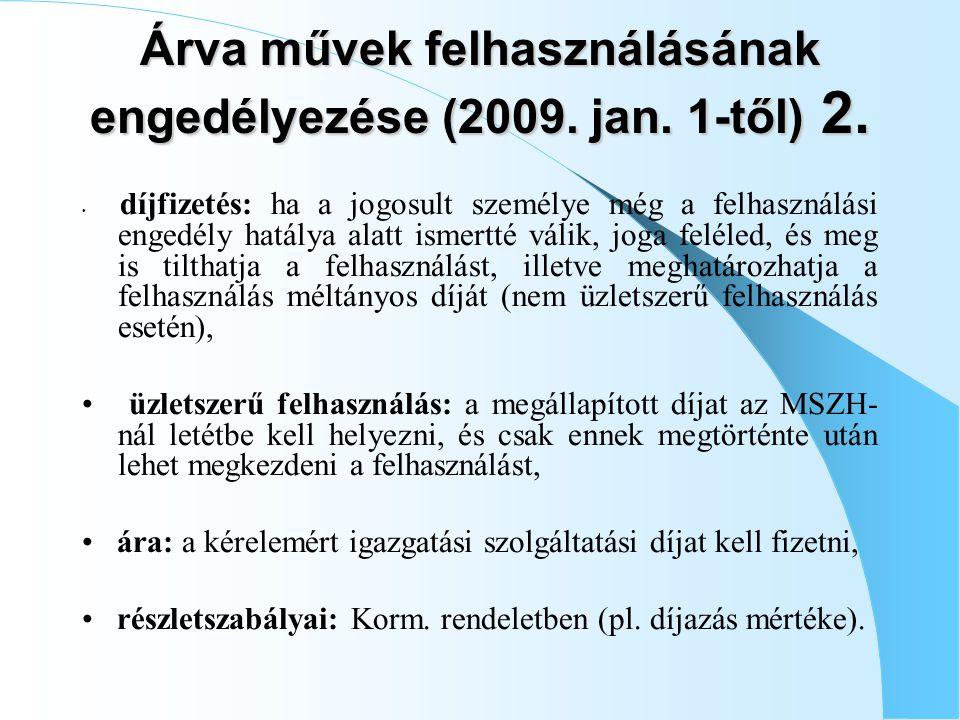 Árva művek felhasználásának engedélyezése (2009. jan. 1-től) 2.