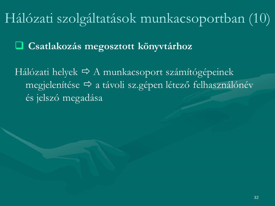 Hálózati szolgáltatások munkacsoportban (10)