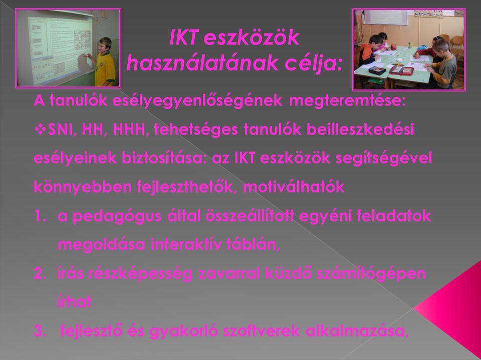 IKT eszközök használatának célja: