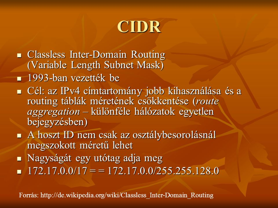 CIDR Classless Inter-Domain Routing (Variable Length Subnet Mask)